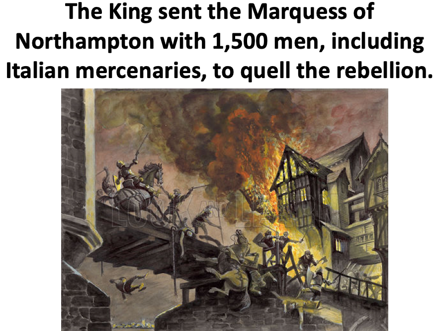 The King sent the Marquess of Northampton with 1,500 men, including Italian mercenaries, to quell the rebellion.